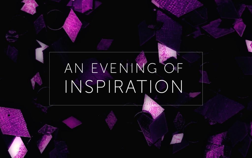 An Evening of Inspiration